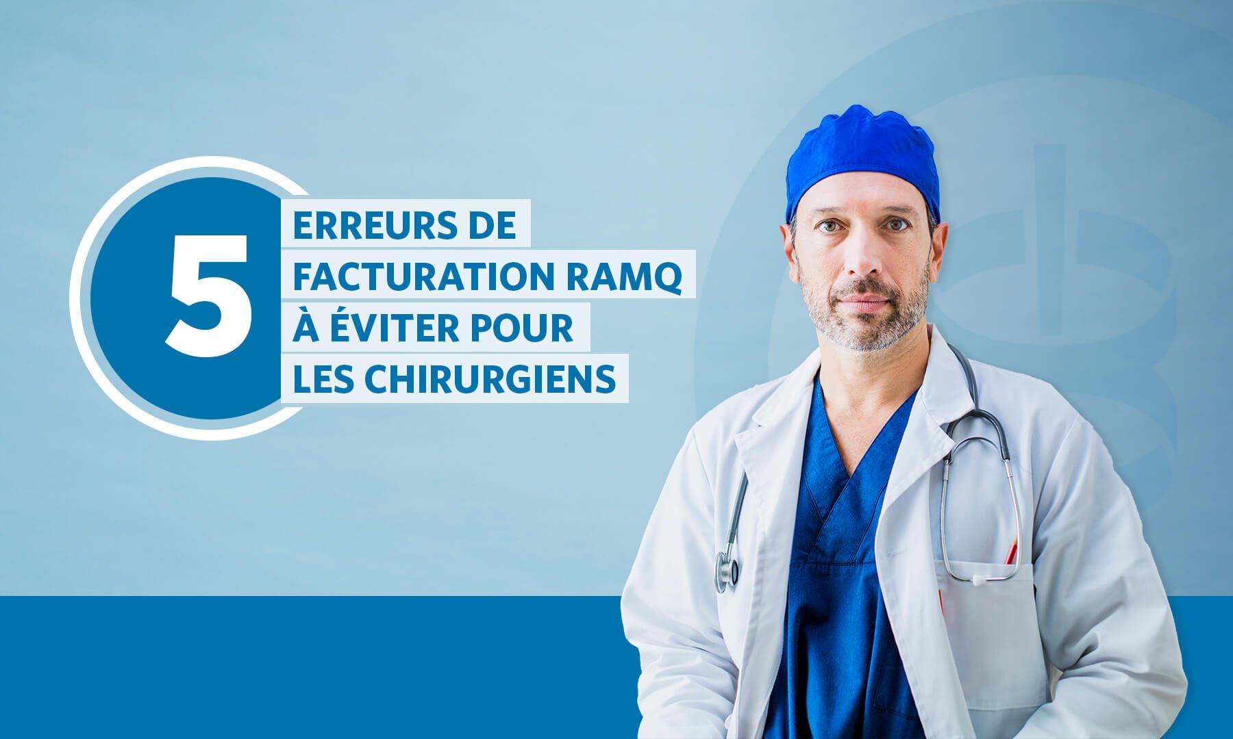 5 erreurs de facturation RAMQ pour les chirurgiens