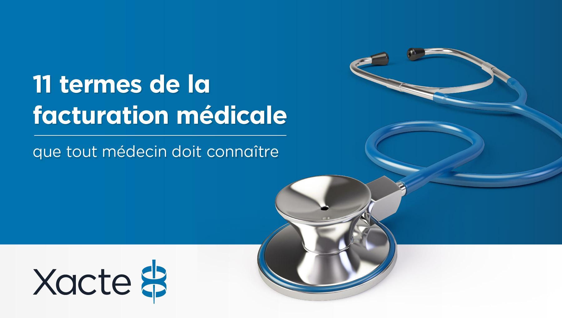 11 termes de la facturation médicale que tout médecin doit connaître